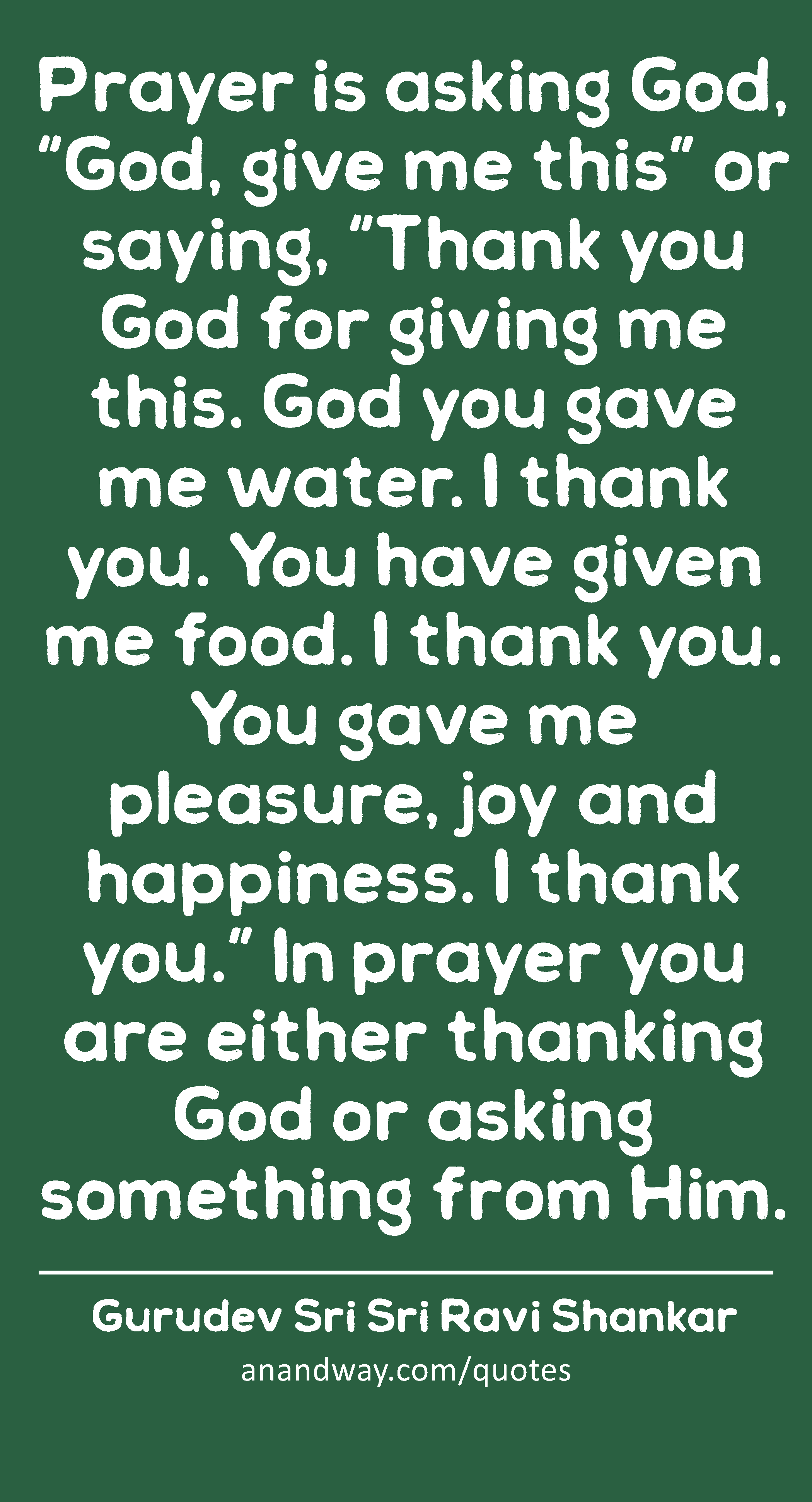 """prayer is asking god """"god give me this"""" or saying """"thank by"""